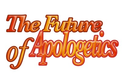 The Future of Apologetics