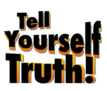 Tell Yourself Truth 2